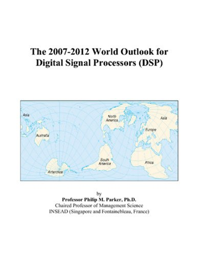 9780497353667: The 2007-2012 World Outlook for Digital Signal Processors (DSP)
