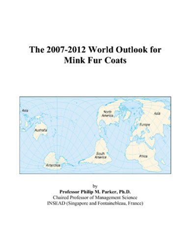 9780497354558: The 2007-2012 World Outlook for Mink Fur Coats