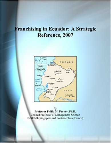 9780497359225: Franchising in Ecuador: A Strategic Reference, 2007