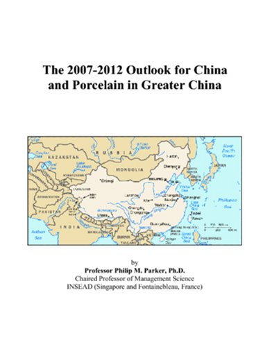9780497423278: The 2007-2012 Outlook for China and Porcelain in Greater China