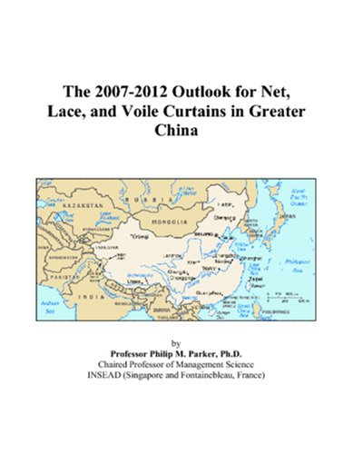 9780497434298: The 2007-2012 Outlook for Net, Lace, and Voile Curtains in Greater China