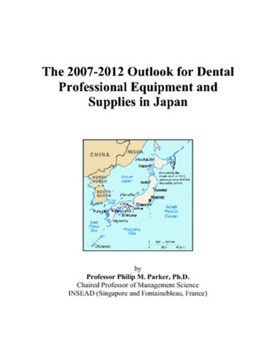 9780497454951: The 2007-2012 Outlook for Dental Professional Equipment and Supplies in Japan