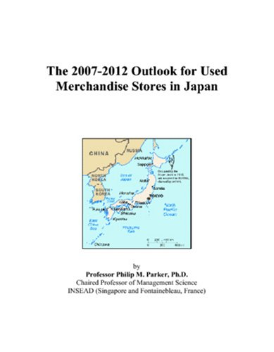 9780497457150: The 2007-2012 Outlook for Used Merchandise Stores in Japan