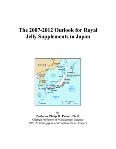 9780497469597: The 2007-2012 Outlook for Royal Jelly Supplements in Japan