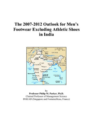 9780497485870: The 2007-2012 Outlook for Men's Footwear Excluding Athletic Shoes in India