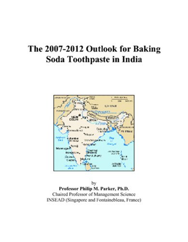 9780497514785: The 2007-2012 Outlook for Baking Soda Toothpaste in India