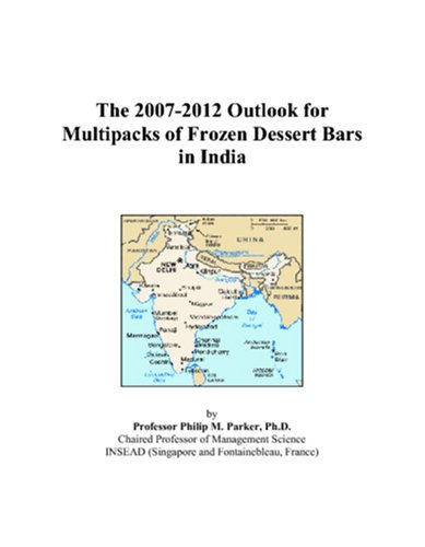 9780497518257: The 2007-2012 Outlook for Multipacks of Frozen Dessert Bars in India