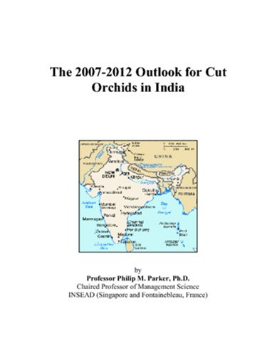 9780497521752: The 2007-2012 Outlook for Cut Orchids in India