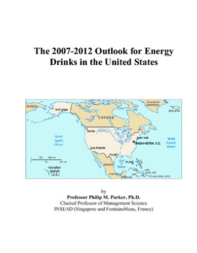 9780497531164: The 2007-2012 Outlook for Energy Drinks in the United States
