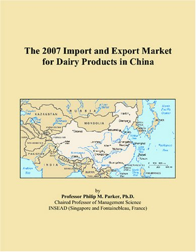 9780497564360: The 2007 Import and Export Market for Dairy Products in China