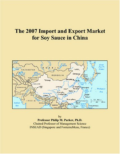 9780497566807: The 2007 Import and Export Market for Soy Sauce in China