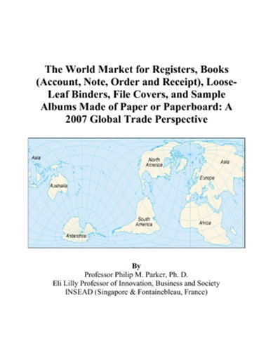 The World Market for Registers, Books (Account,: Philip M. Parker