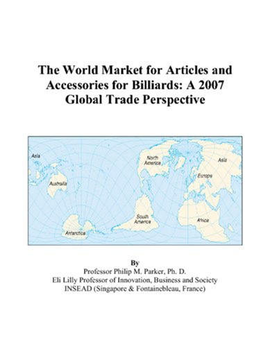 9780497601379: The World Market for Articles and Accessories for Billiards: A 2007 Global Trade Perspective