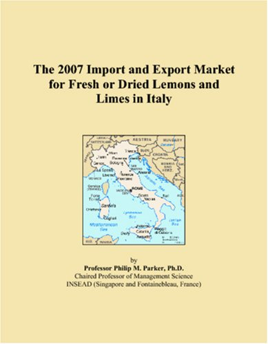 9780497619688: The 2007 Import and Export Market for Fresh or Dried Lemons and Limes in Italy