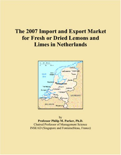 9780497619725: The 2007 Import and Export Market for Fresh or Dried Lemons and Limes in Netherlands