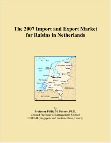 9780497630089: The 2007 Import and Export Market for Raisins in Netherlands