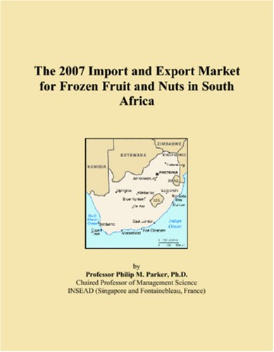 9780497641689: The 2007 Import and Export Market for Frozen Fruit and Nuts in South Africa