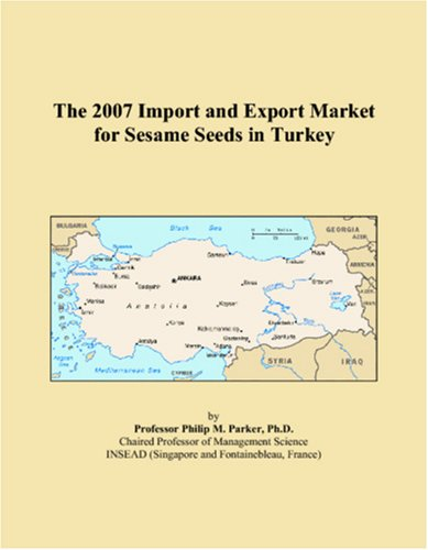 9780497653972: The 2007 Import and Export Market for Sesame Seeds in Turkey