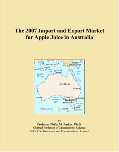 9780497689230: The 2007 Import and Export Market for Apple Juice in Australia