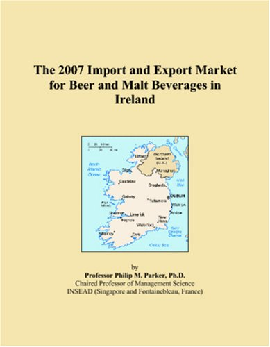 9780497701161: The 2007 Import and Export Market for Beer and Malt Beverages in Ireland