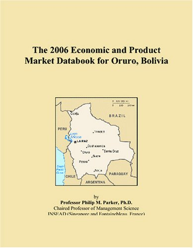 9780497811709: The 2006 Economic and Product Market Databook for Oruro, Bolivia