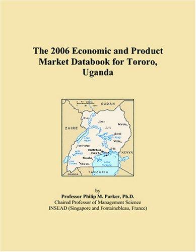 9780497817022: The 2006 Economic and Product Market Databook for Tororo, Uganda