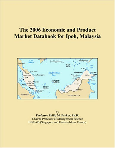 9780497819279: The 2006 Economic and Product Market Databook for Ipoh, Malaysia