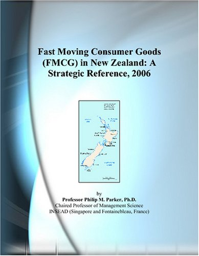 9780497823696: Fast Moving Consumer Goods (FMCG) in New Zealand: A Strategic Reference, 2006