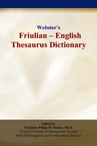 Webster's Friulian - English Thesaurus Dictionary: Philip M. Parker