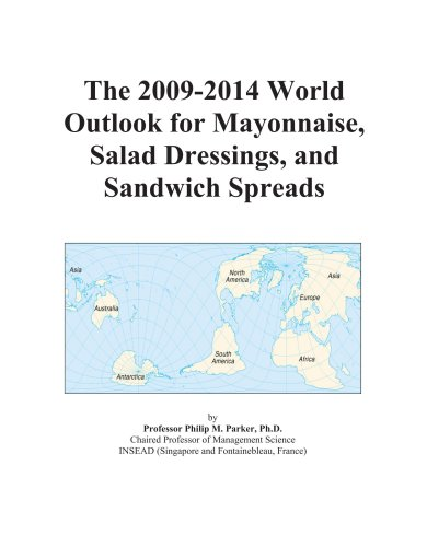 9780497843410: The 2009-2014 World Outlook for Mayonnaise, Salad Dressings, and Sandwich Spreads