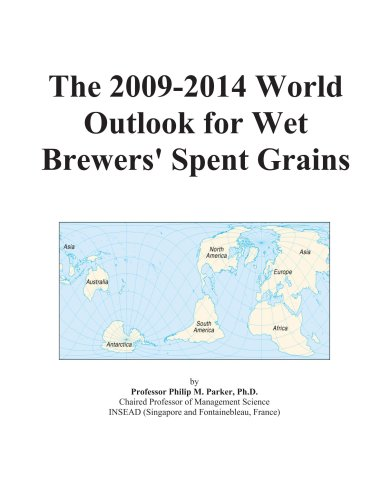 9780497849955: The 2009-2014 World Outlook for Wet Brewers' Spent Grains