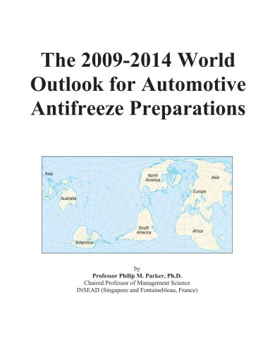 9780497870898: The 2009-2014 World Outlook for Automotive Antifreeze Preparations
