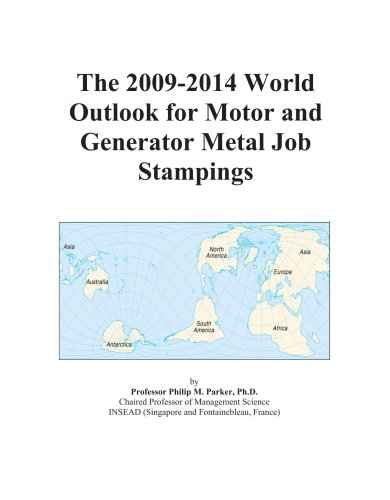 9780497879044: The 2009-2014 World Outlook for Motor and Generator Metal Job Stampings
