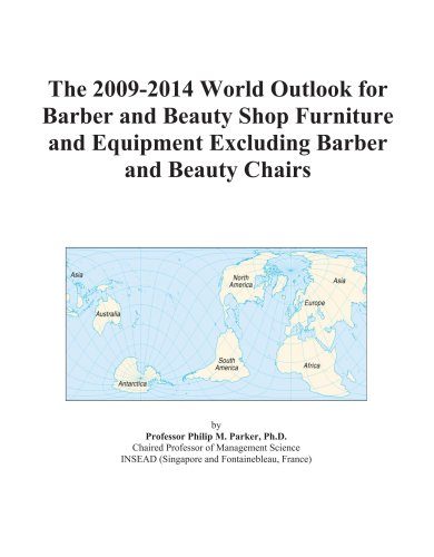 9780497891770: The 2009-2014 World Outlook for Barber and Beauty Shop Furniture and Equipment Excluding Barber and Beauty Chairs