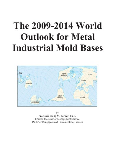 9780497894207: The 2009-2014 World Outlook for Metal Industrial Mold Bases