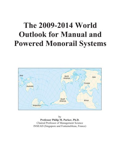 The 2009-2014 World Outlook for Manual and Powered Monorail Systems