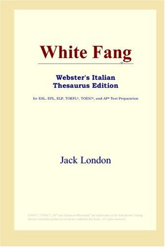 9780497899622: White Fang (Webster's Italian Thesaurus Edition)