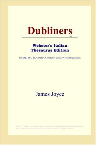 Dubliners (Webster's Italian Thesaurus Edition) (9780497899653) by James Joyce
