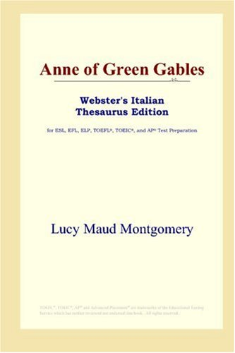 9780497899813: Anne of Green Gables (Webster's Italian Thesaurus Edition)