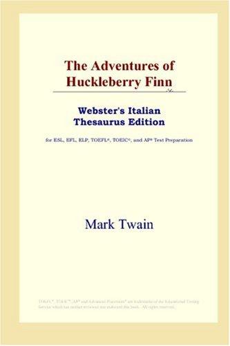 9780497899844: The Adventures of Huckleberry Finn (Webster's Italian Thesaurus Edition)