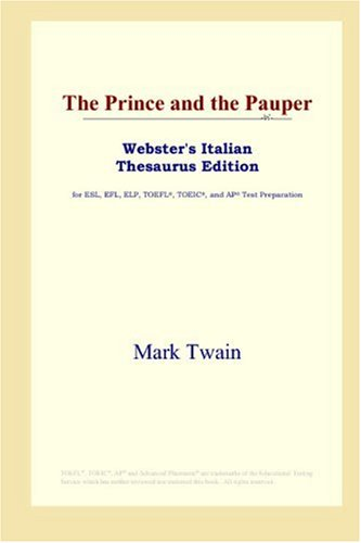 9780497899875: The Prince and the Pauper (Webster's Italian Thesaurus Edition)