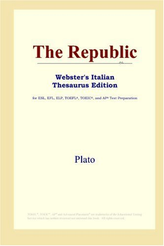 9780497899967: The Republic (Webster's Italian Thesaurus Edition)
