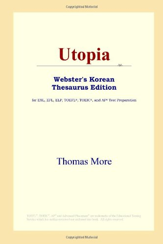 9780497900175: Utopia (Webster's Korean Thesaurus Edition)