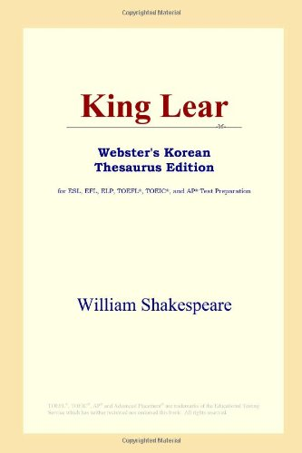 9780497900380: King Lear (Webster's Korean Thesaurus Edition)