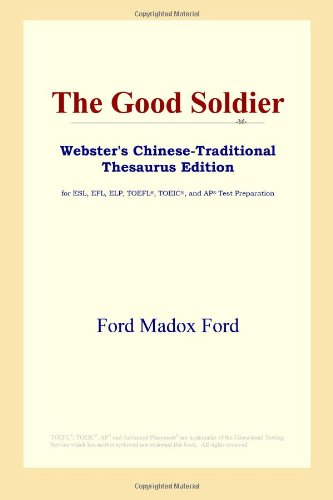 The Good Soldier: Webster's Chinese-traditional Thesaurus Edition: ICON Reference