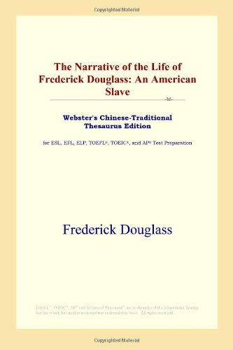 9780497901004: The Narrative of the Life of Frederick Douglass: An American Slave (Webster's Chinese-Traditional Thesaurus Edition)
