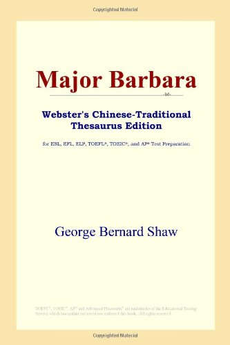 9780497901035: Major Barbara (Webster's Chinese-Traditional Thesaurus Edition)