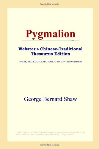 9780497901042: Pygmalion (Webster's Chinese-Traditional Thesaurus Edition)