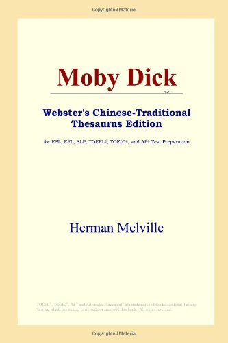 9780497901349: Moby Dick: Webster's Chinese-traditional Thesaurus Edition