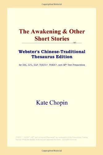 9780497901561: The Awakening & Other Short Stories (Webster's Chinese-Traditional Thesaurus Edition)